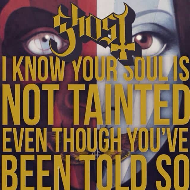 This is my favorite Ghost lyric.