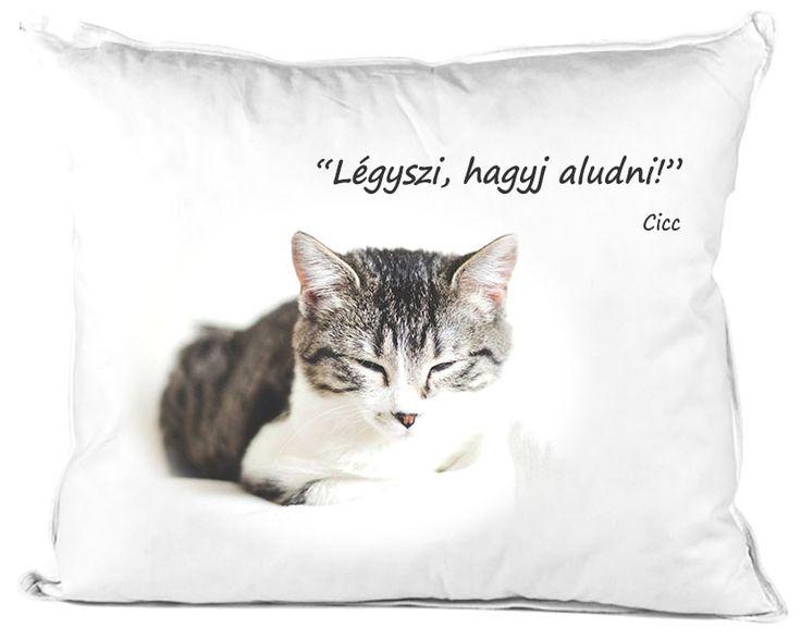 Légyszi hagyj aludni, cicás, egyedi fényképes párna. Bármilyen fotóval és szöveggel rendelhető. www.kituzoshop.hu