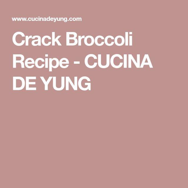 Crack Broccoli Recipe - CUCINA DE YUNG