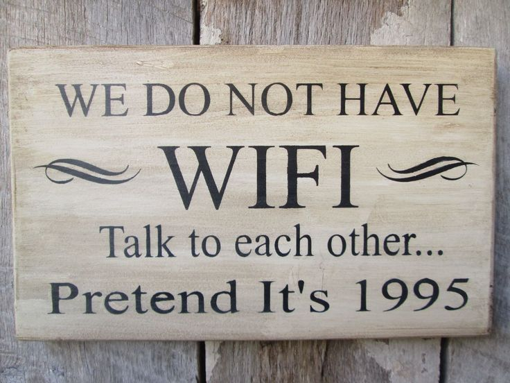 Primitive Wood Sign We Do Not Have WiFi Lake House Cabin Decor Funny | eBay