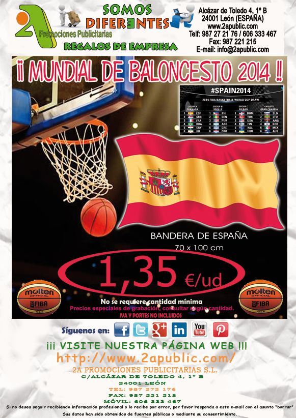 ¡¡ 2A - Oferta BANDERAS ESPAÑA Mundial Baloncesto 2014 !!  NO se requieren cantidades mínimas.  Para más información y solicitud de presupuestos, sin ningún tipo de compromiso, no dude en contactarnos.  #MundialBaloncesto #WorldCup2014 #publicidad #comunicacion #Spain2104 #ÑBA #NBA #MundoBasket #marketing #España2014 #regalosdeempresa #leonesp #merchandising #CalentandoMotores