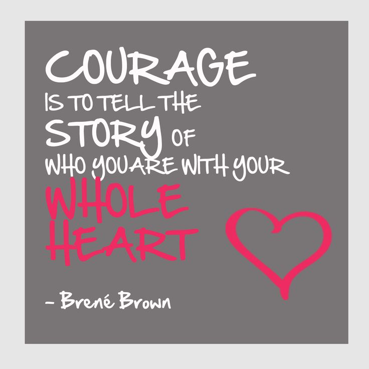 Courage, the original definition of courage, when it first came into the English language -- it's from the Latin word cor, meaning heart -- and the original definition was to tell the story of who you are with your whole heart. And so these folks had, very simply, the courage to be imperfect. - Brene Brown