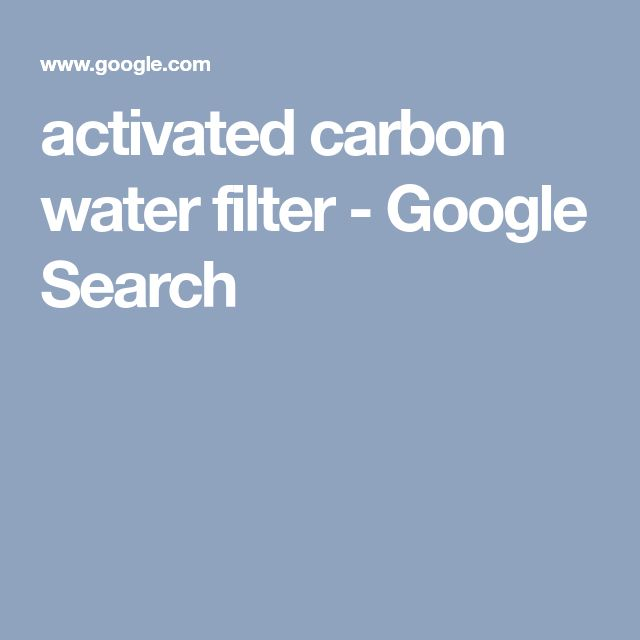 activated carbon water filter - Google Search