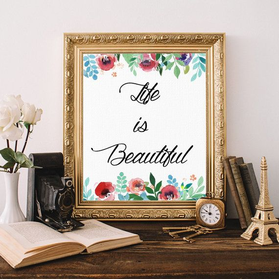 Life is beautiful  Ready for instant download to print today. No waiting and no shipping costs!  ••• WHAT'S INCLUDED •••  • 1 JPEG file in an 8 x 10 size but can be resized... #etsy