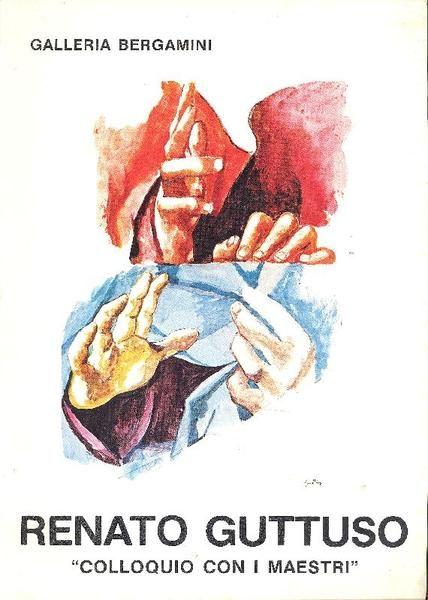 Renato Guttuso. Colloquio con i maestri. 8 litografie con i relativi studi ad olio, pastello, guazzo e matita