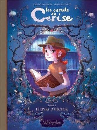 """[Acheté] Joris Chamblain, Aurelie Neyret - 'Les Carnets de Cerise - Tome 02 : Le livre d'Hector"""""""