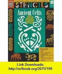 Stencils Ancient Celts (Ancient and Living Cultures) (9780673361011) Mira Bartok, Christine Ronan , ISBN-10: 0673361012  , ISBN-13: 978-0673361011 ,  , tutorials , pdf , ebook , torrent , downloads , rapidshare , filesonic , hotfile , megaupload , fileserve