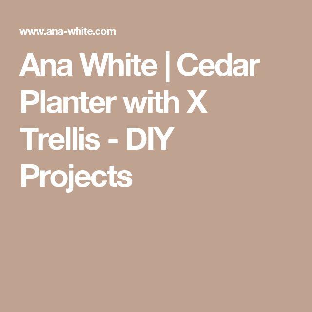 Ana White   Cedar Planter with X Trellis - DIY Projects