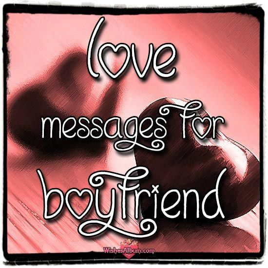 Love SMS text messages for boyfriend. Pick the right words and sent a unique love SMS to your boyfriend. SMS Messages For My Love.