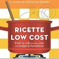 Ricette low cost: Piatti da mille e una notte con budget da fiammiferaia (Italian Edition) by Luca Pappagallo – Download…, topcookbox.com