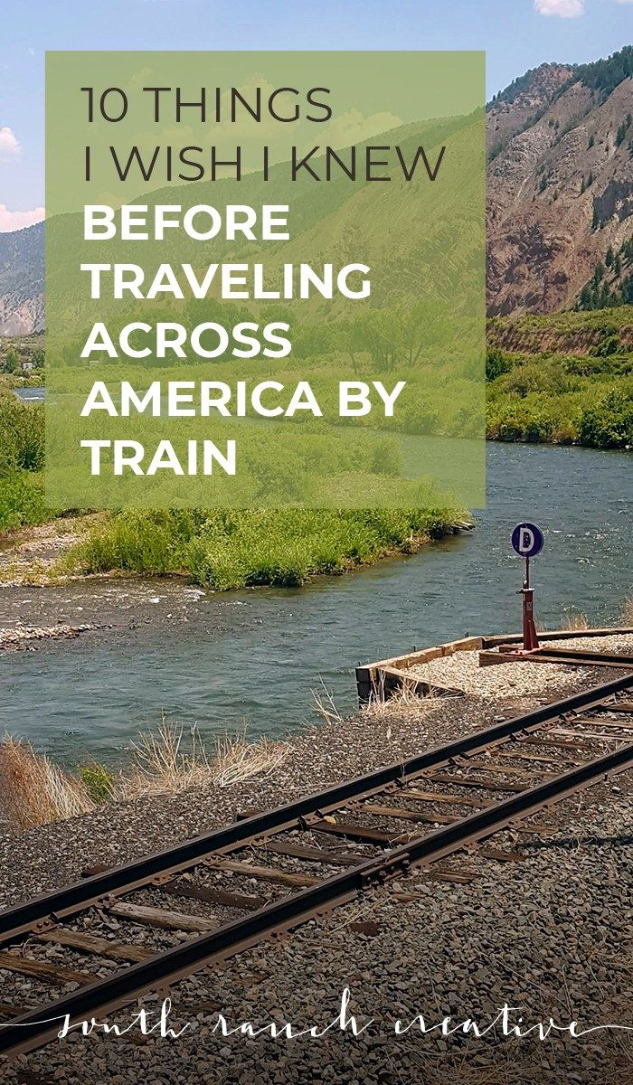 Train Trip Across Usa: 10 Things I Wish I Knew Before Traveling Across America By