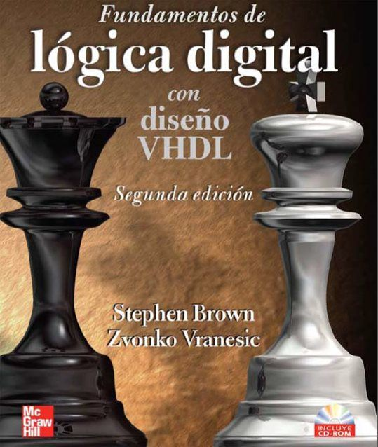 Brown, Stephen.  Fundamentos de lógica digital con diseño VHDL. México: McGraw-Hill, 2006. ISBN 9789701056094. Disponible en Biblioteca Virtual McGraw-Hill.