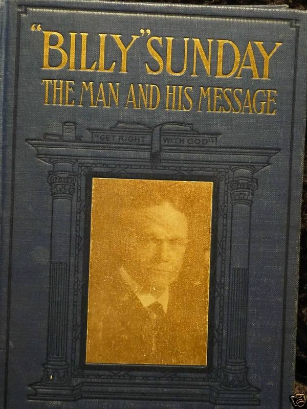 a history of billy sunday an american avangelist Christian women who wear clothes outlining shape of their body are  why jesus is no longer the only way for many american  billy graham's will and.