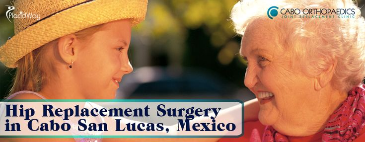 #HipReplacement Surgery in Cabo San Lucas, #Mexico