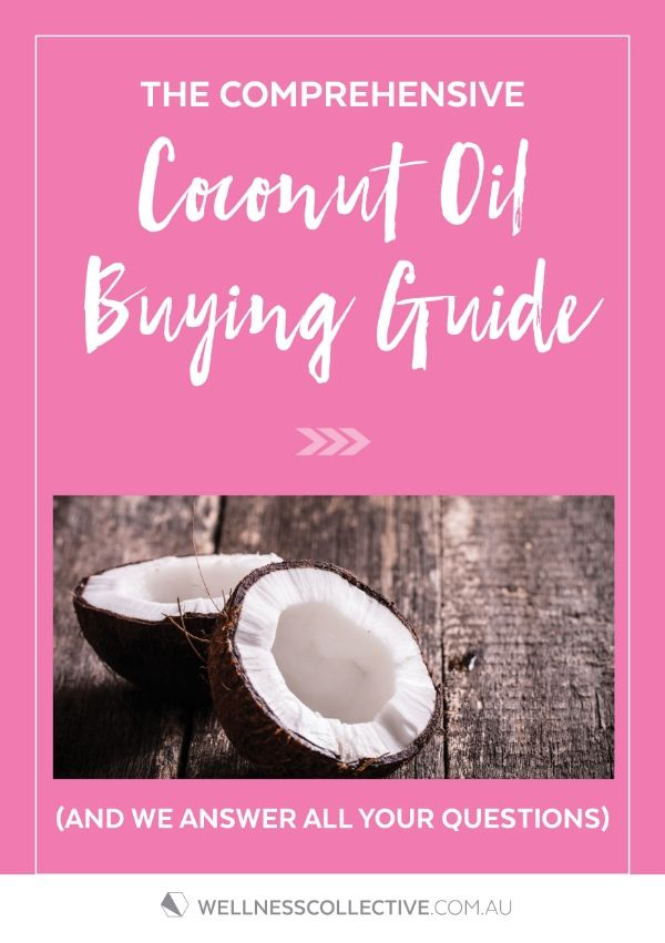 Your comprehensive coconut oil buying guide!