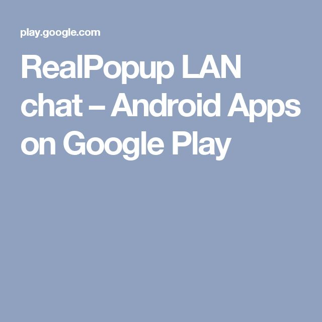 RealPopup LAN chat – Android Apps on Google Play