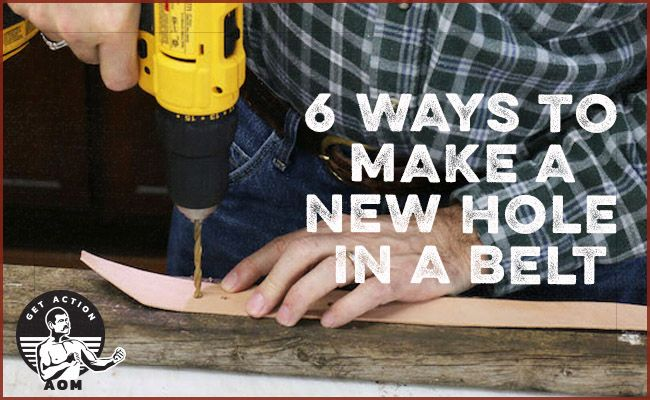 How To Make A Hole In A Leather Belt 6 Methods The Art Of Manliness Holes Belt Leather Belt