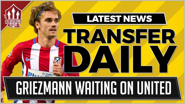 Antoine Griezmann to Manchester United Latest | MUFC Transfer News