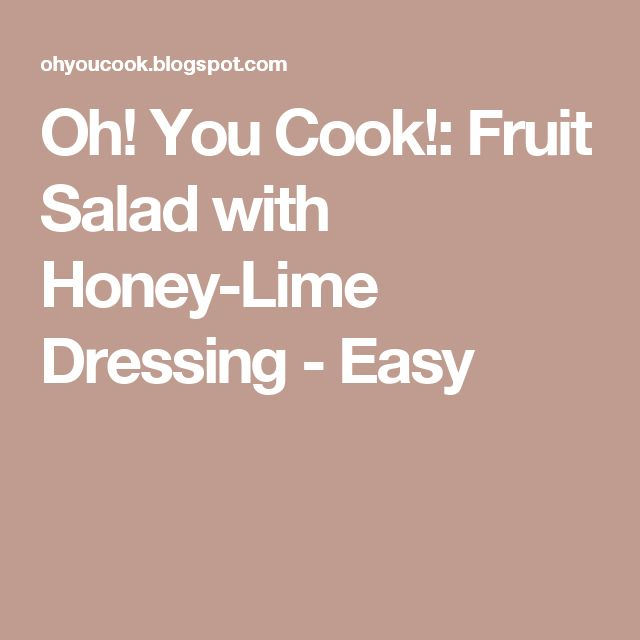 Oh! You Cook!: Fruit Salad with Honey-Lime Dressing - Easy