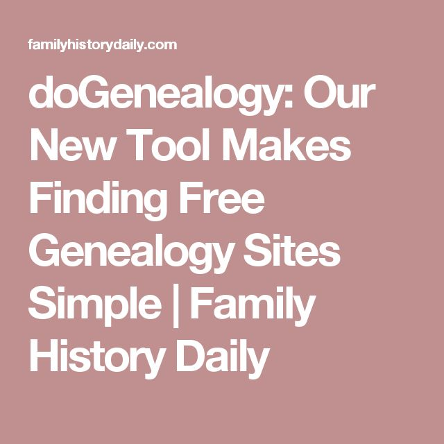 doGenealogy: Our New Tool Makes Finding Free Genealogy Sites Simple | Family History Daily