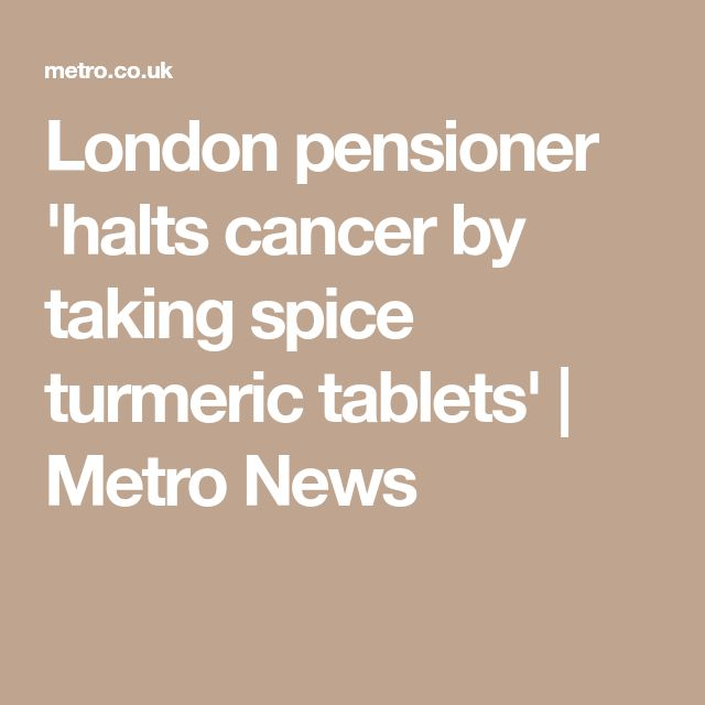 London pensioner 'halts cancer by taking spice turmeric tablets' | Metro News