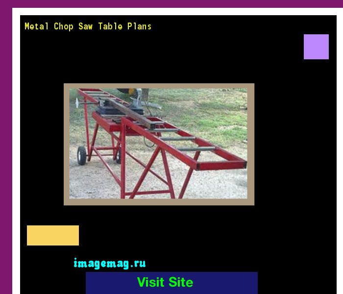 Metal Chop Saw Table Plans 092236 - The Best Image Search