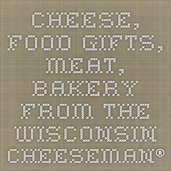 Cheese, Food Gifts, Meat, Bakery from The Wisconsin Cheeseman®