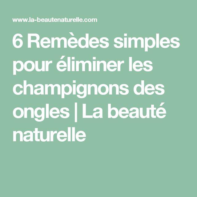 6 Remèdes simples pour éliminer les champignons des ongles                    La beauté naturelle