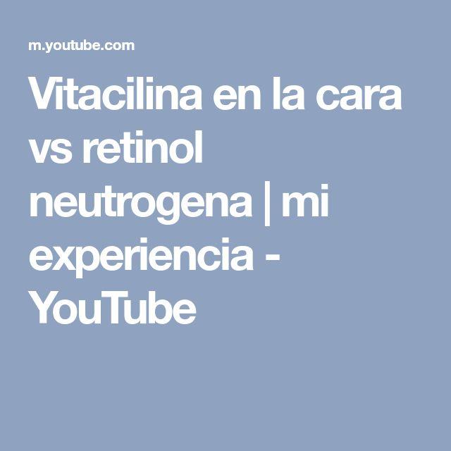 Vitacilina en la cara vs retinol neutrogena   mi experiencia - YouTube