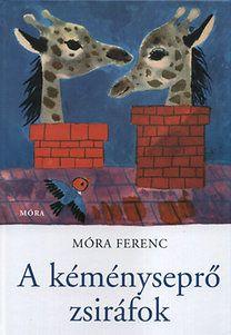 Móra Ferenc: A kéményseprő zsiráfok
