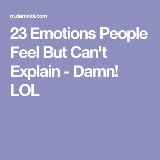 23 Emotions People Feel But Can't Explain - Damn! LOL