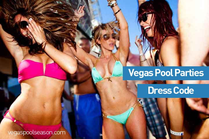 Vegas Pool Party Dress Code - Make sure you a in dress code when heading out to one of Vegas Pool Parties.