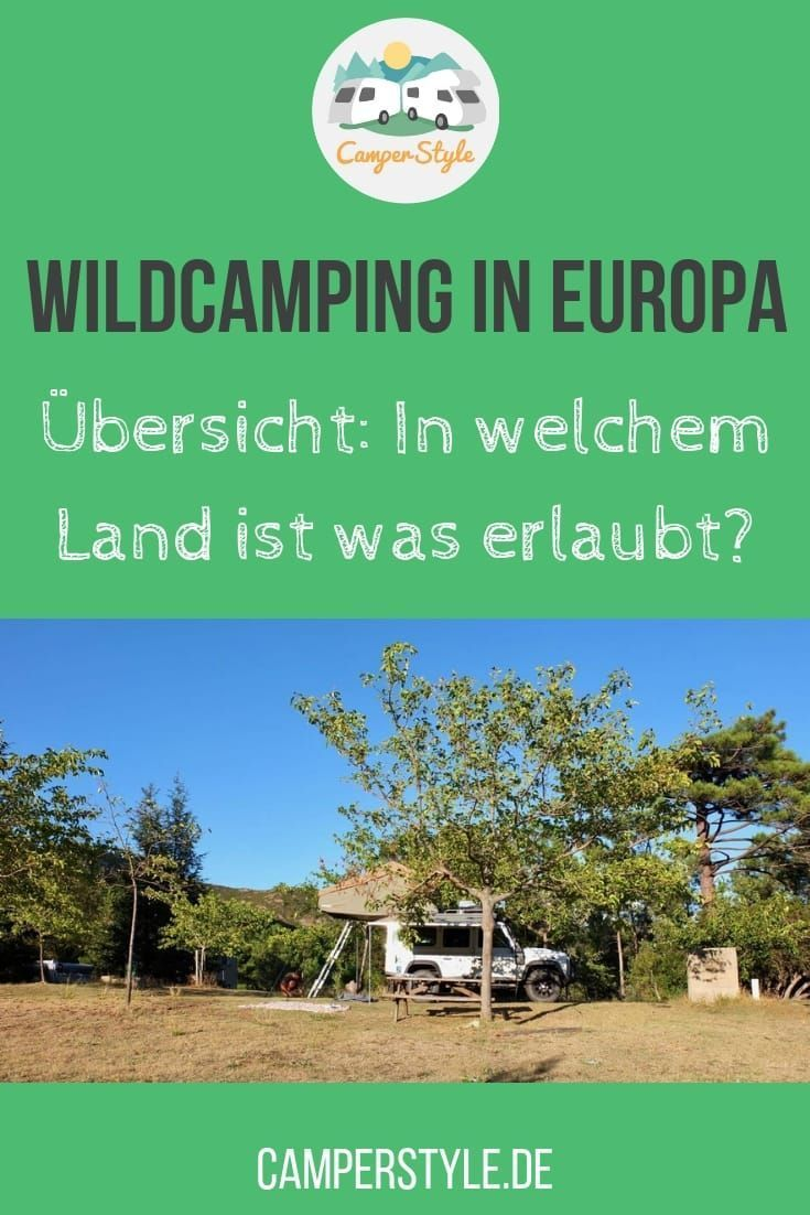 Wildcamping In Europa Was Ist Wo Erlaubt Wildcamping Camping Und Campingreise