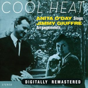 "ANITA O'DAY: "" cool heat "" ( fresh sound records) personnel:Anita O'Day (vcl), Pete & Conte Candoli, Jack Sheldon (tp), Milt Bernhart, Frank Rosolino (tb), Bud Shank, Art Pepper, Stan Getz, Richie Kamuca, Jimmy Giuffre (reeds), Paul Smith, André Previn (p), B. Kessel, Jim Hall (g), G. Morrow (b), Mel Lewis (d) http://www.qobuz.com/fr-fr/album/cool-heat-anita-oday-sings-jimmy-giuffre-arrangements-anita-oday/0886788019065?qref=dac_9"