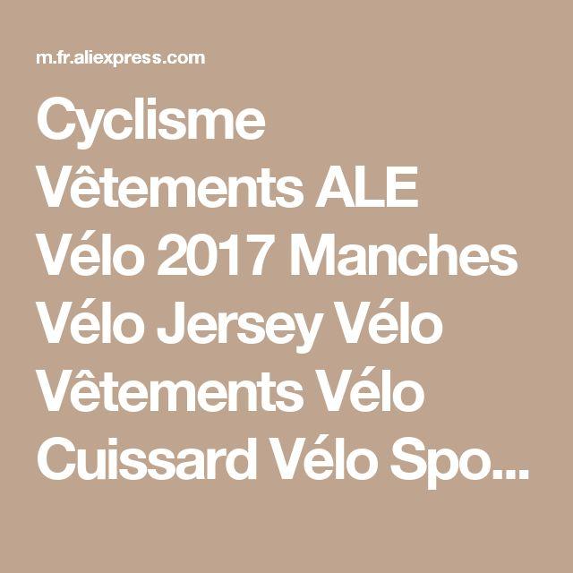 Cyclisme Vêtements ALE Vélo 2017 Manches Vélo Jersey Vélo Vêtements Vélo Cuissard Vélo Sport Vélo Vélo Jersey de la boutique en ligne | Aliexpress mobile