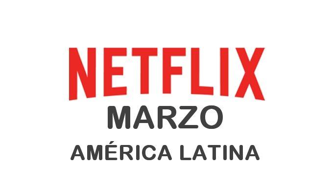 Estrenos de Netflix en América Latina para Marzo 2017 - http://netflixenespanol.com/2017/02/27/estrenos-netflix-america-latina-marzo-2017/
