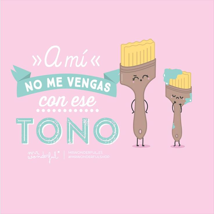 A mí no me vengas con ese tono Mr Wonderful