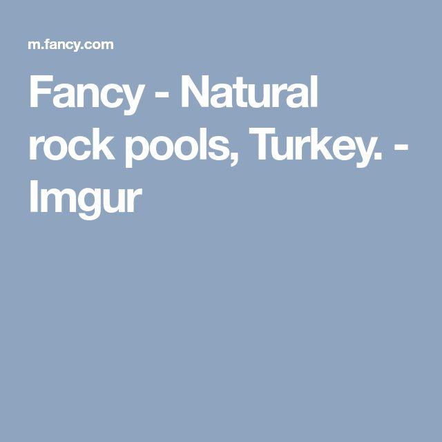Fancy - Natural rock pools, Turkey. - Imgur