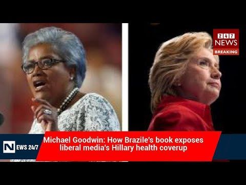 Michael Goodwin: How Brazile's book exposes liberal media's Hillary health coverup Silly, silly Donna Brazile She's publishinga book detailing turmoil in the Democratic Party during the 2016 campaign, highlighted by her concern that Hillary Clinton was seriously ill andmight need ...