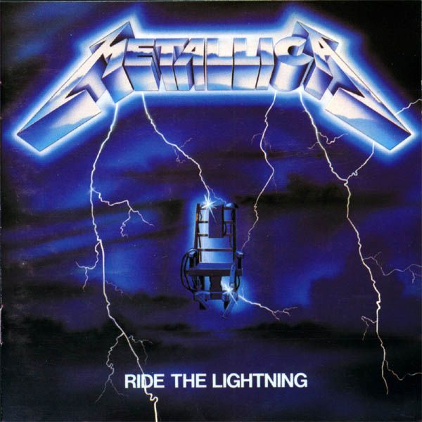 Metallica : Ride The Lightning, my favorite Metallica album is really between this one and the Black album.