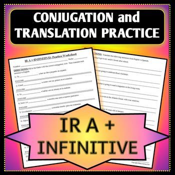 spanish 1 ir a infinitive conjugation and translation worksheet worksheets and sentences. Black Bedroom Furniture Sets. Home Design Ideas