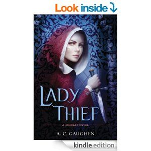 Amazon.com: Lady Thief: A Scarlet Novel eBook: A.C. Gaughen: Kindle Store