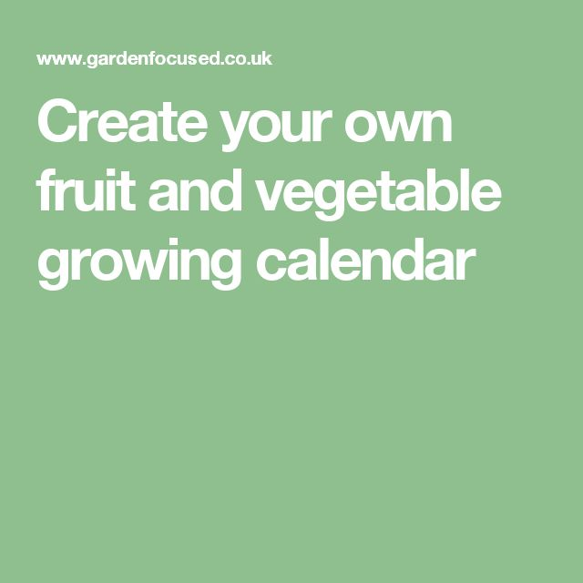 Create your own fruit and vegetable growing calendar