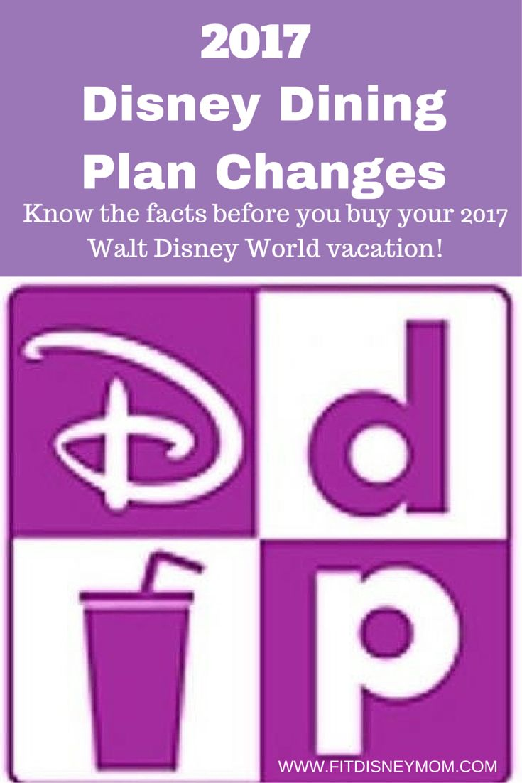 2017 Walt Disney World Dining Plan Changes. What to Know and How to Plan!