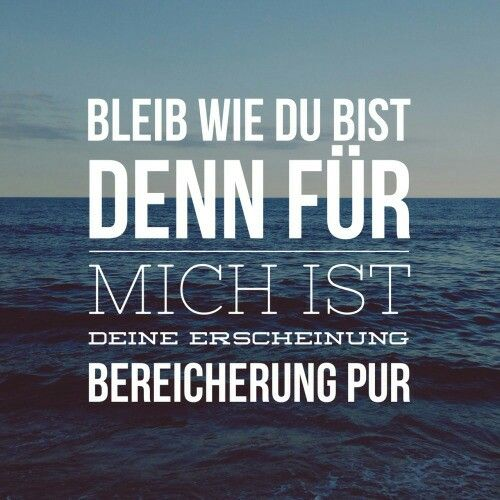 Best 25 bleib wie du bist ideas on pinterest for Motrip zitate