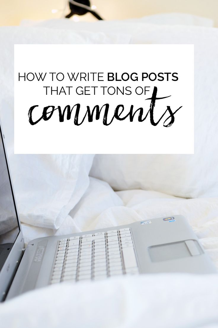 BEST ADVICE! NOT JUST FOR COMMENTS! how to write blog posts that get tons of comments