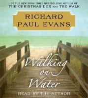 Walking on water / Richard Paul Evans. Powerful book