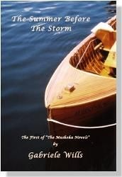 The Summer Before The Storm: Book 1 of The Muskoka Trilogy - by Gabriele Wills
