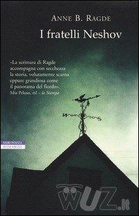I fratelli Neshov di Anne B. Ragde - Neri Pozza -  http://www.wuz.it/libro/fratelli-Neshov/Ragde-Anne/9788854506633.html