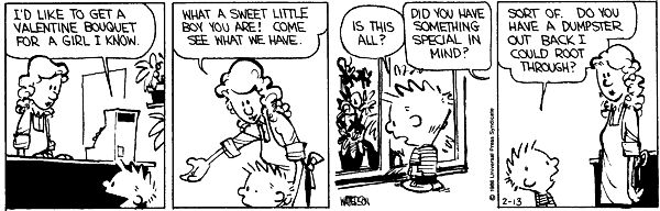 Calvin and Hobbes, Feb 13, 1986 - Do you have a dumpster out back I could root through?